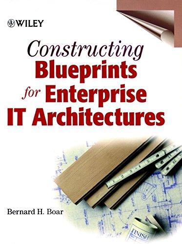 Constructing Blueprints for Enterprise It Architectures 9780471296201