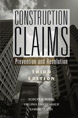 Construction Claims: Prevention and Resolution 9780471348634