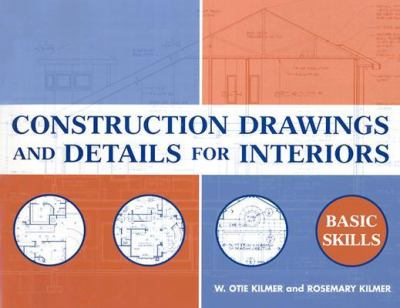 Construction Drawings and Details for Interiors: Basic Skills 9780471109532