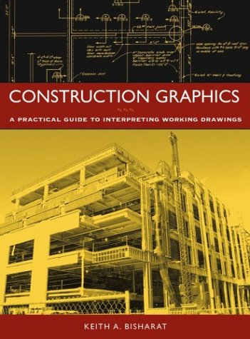 Construction Graphics: A Practical Guide to Interpreting Working Drawings 9780471219835