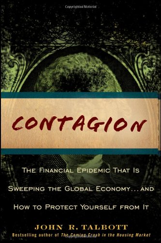 Contagion: The Financial Epidemic That Is Sweeping the Global Economy... and How to Protect Yourself from It 9780470442210
