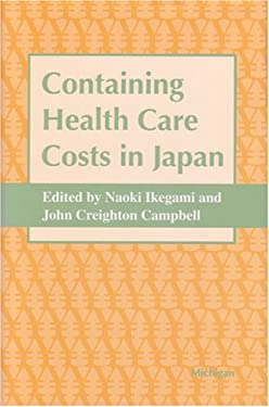 Containing Health Care Costs in Japan 9780472105380
