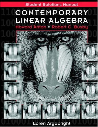 Contemporary Linear Algebra, Student Solutions Manual 9780471170594