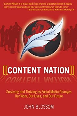 Content Nation: Surviving and Thriving as Social Media Changes Our Work, Our Lives, and Our Future 9780470379219
