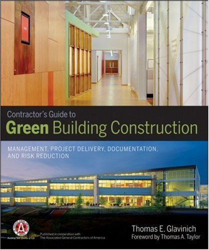 Contractor's Guide to Green Building Construction: Management, Project Delivery, Documentation, and Risk Reduction 9780470056219