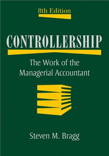 Controllership: The Work of the Managerial Accountant 9780470481981
