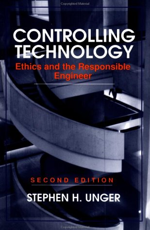 Controlling Technology: Ethics and the Responsible Engineer 9780471591818