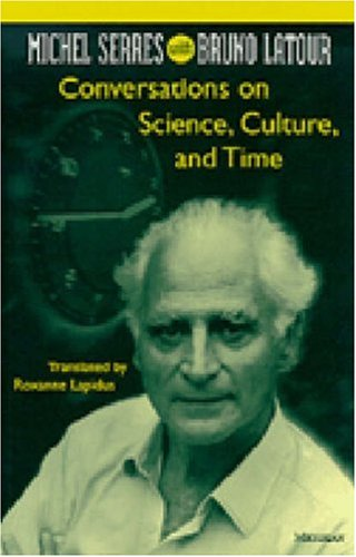 Conversations on Science, Culture, and Time: Michel Serres with Bruno LaTour 9780472065486