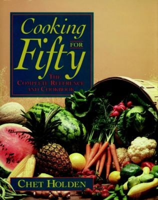 Cooking for Fifty: The Complete Reference and Cookbook 9780471570158