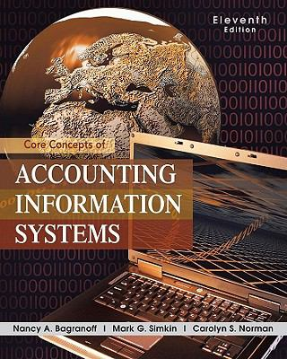 Core Concepts of Accounting Information Systems 9780470507025
