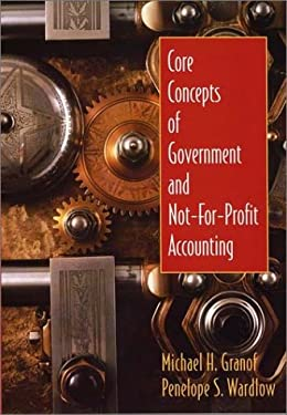 Core Concepts of Government and Not-For-Profit Accounting 9780471218531