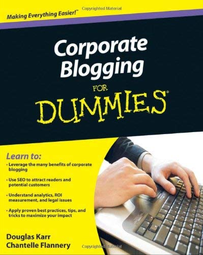 Corporate Blogging for Dummies 9780470604571