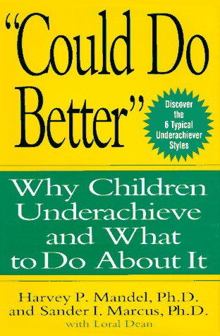 Could Do Better: Why Children Underachieve and What to Do about It 9780471133612