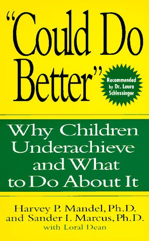 """""""Could Do Better"""": Why Children Underachieve and What to Do about It"""