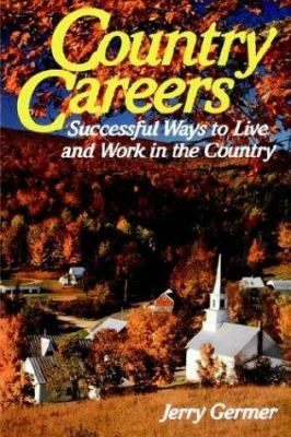 Country Careers: Successful Ways to Live and Work in the Country