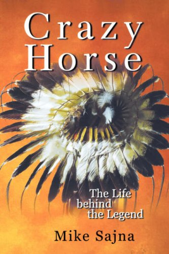 Crazy Horse: The Life Behind the Legend 9780471417002