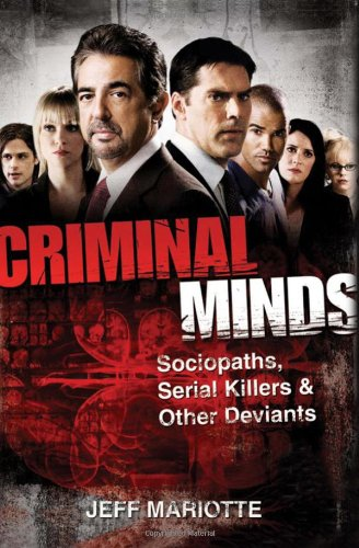 Criminal Minds: Sociopaths, Serial Killers, and Other Deviants 9780470636251