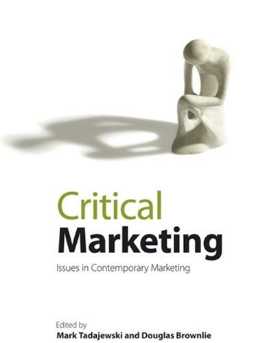 Critical Marketing: Issues in Contemporary Marketing 9780470511985