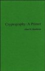 Cryptography: A Primer 9780471081326
