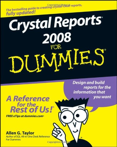 Crystal Reports 2008 for Dummies 9780470290774