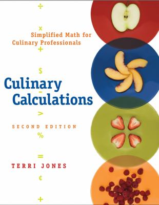 Culinary Calculations: Simplified Math for Culinary Professionals 9780471748168