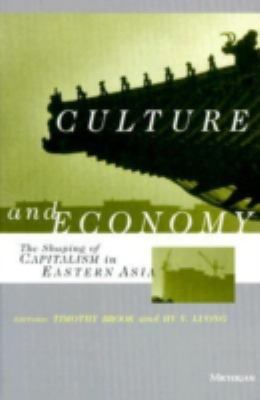 Culture and Economy: The Shaping of Capitalism in Eastern Asia 9780472085989