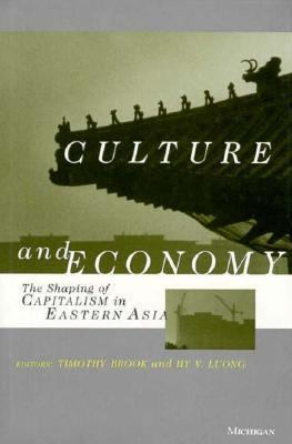 Culture and Economy: The Shaping of Capitalism in Eastern Asia 9780472107766
