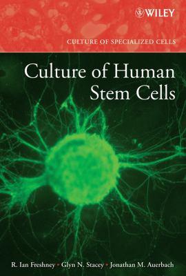 Culture of Human Stem Cells 9780470052464