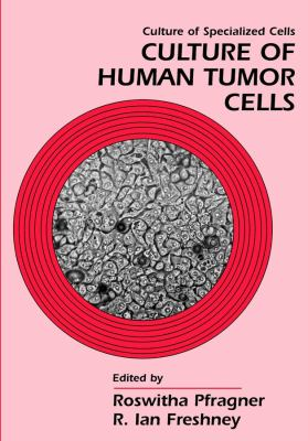 Culture of Human Tumor Cells 9780471438533