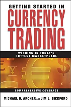 Currency Trading: Winning in Today's Hottest Marketplace 9780471713036