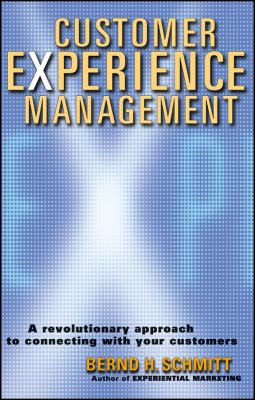 Customer Experience Management: A Revolutionary Approach to Connecting with Your Customers 9780471237747