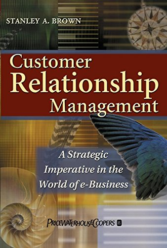 Customer Relationship Management: A Strategic Imperative in the World of E-Business 9780471644095