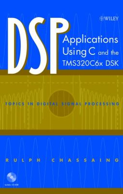 DSP Applications Using C and the Tms320c6x Dsk [With CDROM] 9780471207542