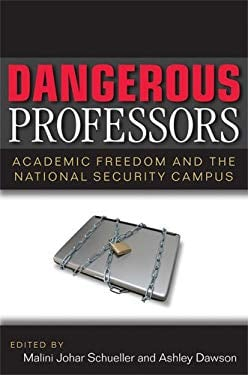 Dangerous Professors: Academic Freedom and the National Security Campus 9780472050635