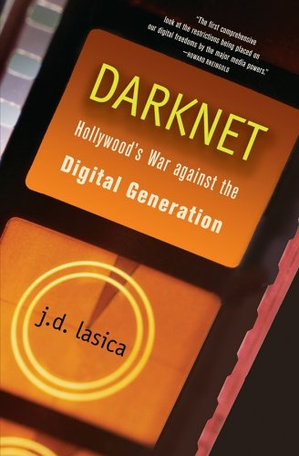 Darknet : Hollywood's War Against the Digital Generation