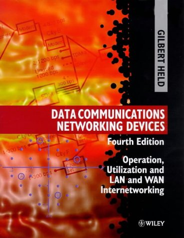 Data Communications Networking Devices: Operation, Utilization and LAN and WAN Internetworking 9780471975151