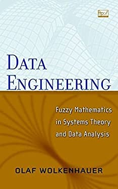 Data Engineering: Fuzzy Mathematics in Systems Theory & Data Analysis 9780471416562