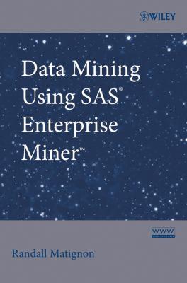 Data Mining Using SAS Enterprise Miner 9780470149010