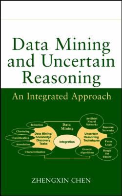 Data Mining and Uncertain Reasoning: An Integrated Approach 9780471388784