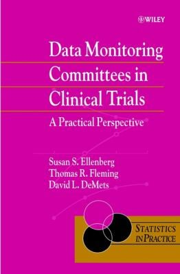 Data Monitoring Committees in Clinical Trials: A Practical Perspective 9780471489863