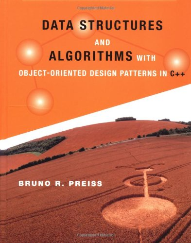 Data Structures and Algorithms: With Object-Oriented Design Patterns in C++ 9780471241348