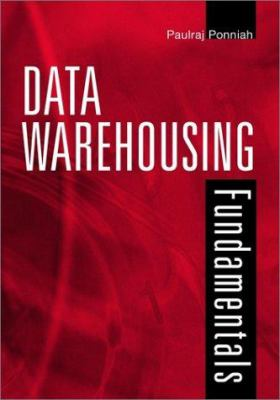 Data Warehousing Fundamentals: A Comprehensive Guide for It Professionals 9780471412540