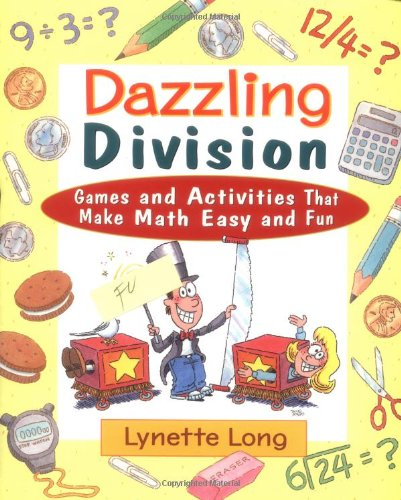 Dazzling Division: Games and Activities That Make Math Easy and Fun 9780471369837