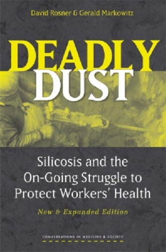 Deadly Dust: Silicosis and the On-Going Struggle to Protect Workers' Health 9780472031108