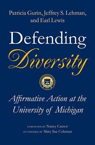 Defending Diversity: Affirmative Action at the University of Michigan 9780472113071