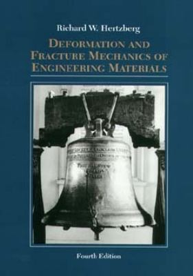 Deformation and Fracture Mechanics of Engineering Materials 9780471012146