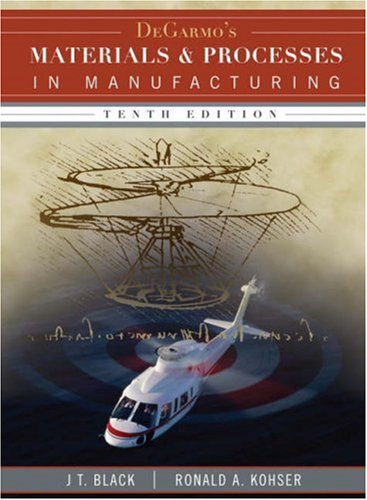 Degarmo's Materials and Processes in Manufacturing [With CDROM] 9780470055120