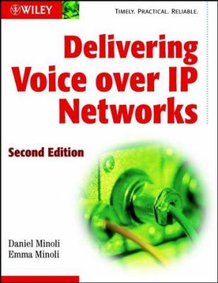 Delivering Voice Over IP Networks 9780471386063