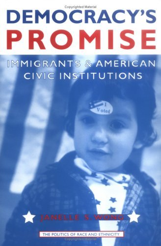 Democracy's Promise: Immigrants and American Civic Institutions 9780472069132