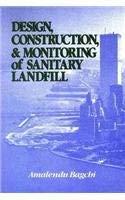 Design, Construction and Monitoring of Sanitary Landfill 9780471613862
